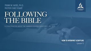 Following the Bible, Week 13 - How to Interpret Scripture - June 27, 2020