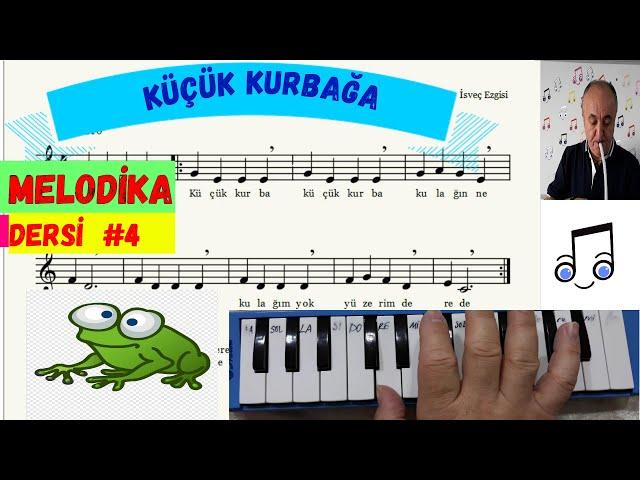 MELODİKA DERSİ #4  Küçük Kurbağa Şarkısı ( Do, re, mi, fa, sol, la)