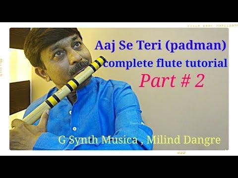 Aaj Se Teri (Padman),Flute Tutorial | # 2 |  in Hindi | G Synth Musica | milind dangre