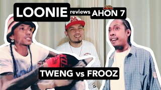 LOONIE | BREAK IT DOWN: Rap Battle Review E178 | AHON 7: TWENG vs FROOZ