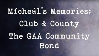 Mícheál's Memories: Club & County