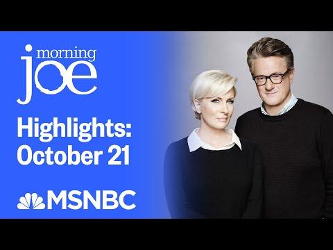 Watch Morning Joe Highlights: October 21 | MSNBC