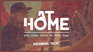 "At Home w/ Quory Soluri (My Manic Mind) - ""Decay"""