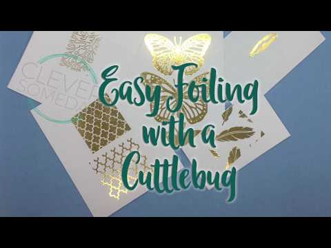 Easy Foiling with a Cuttlebug