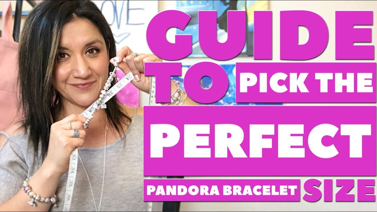 A Guide To Pick The Perfect Pandora Bracelet Size Youtube
