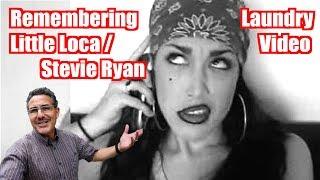 Memories of Little Loca/Stevie Ryan (Laundry Video)