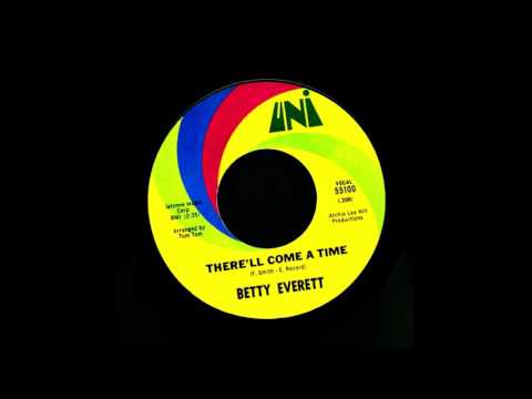 BETTY EVERETT -  There'll Come A Time