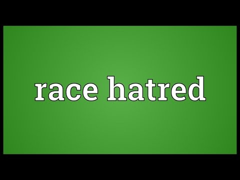 Race hatred Meaning