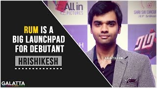 RUM is a big launchpad for debutant - Hrishikesh