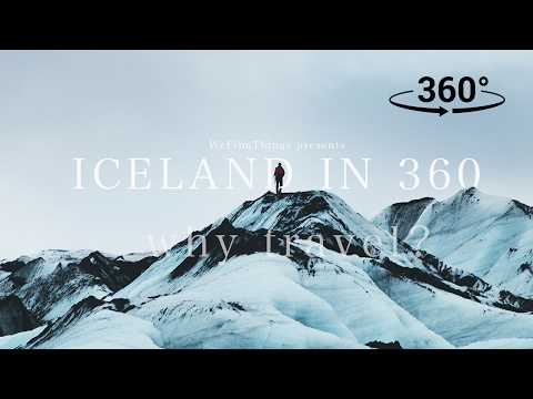 ICELAND IN 360 / WHY WE TRAVEL