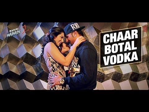 Yo Yo Honey Singh - Chaar BoTAL Vodka   LYRICS ON SCREEN  Ragini MMS 2   With Video