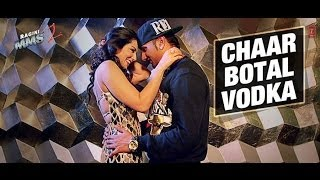 Yo yo honey singh - chaar botal vodka | lyrics on screen |ragini mms 2 | with video