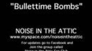 Watch Noise In The Attic Bullettime Bombs video