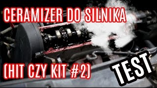 Ceramizer do silnika (HIT  CZY KIT #2) TEST