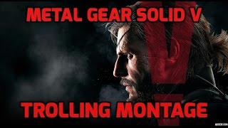 FOB Trolling Montage l Metal Gear Solid V : The Phantom Pain (FOB)