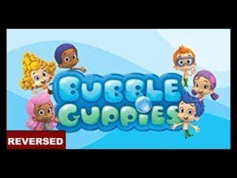 Bubble Guppies Theme Song (2018) (Reversed)