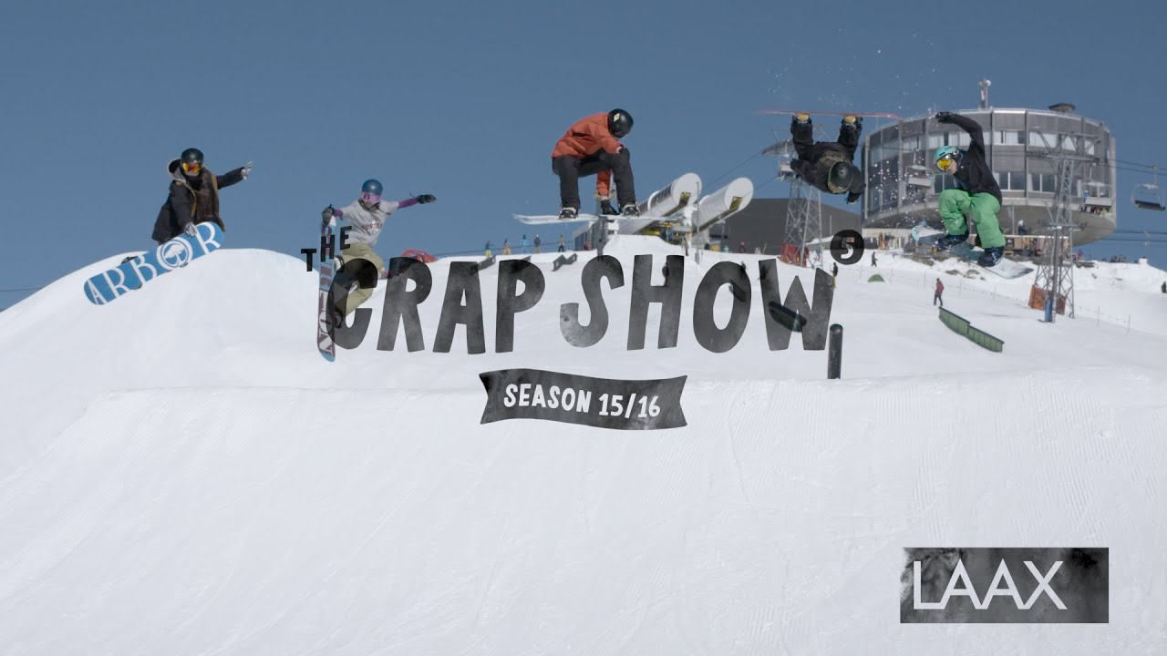 The crap show 2016 #5 laax ?kids?