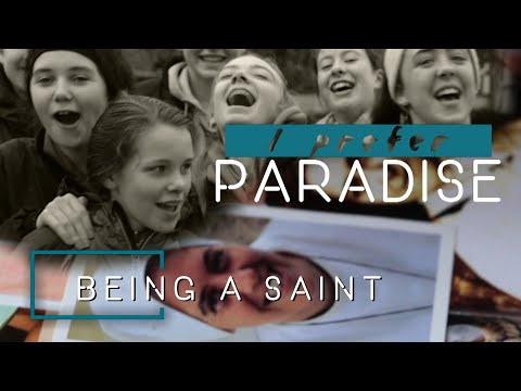 I Prefer Paradise: Being a Saint