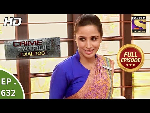Crime Patrol Dial 100 - क्राइम पेट्रोल - Ep 632 - Full Episode - 17th October, 2017