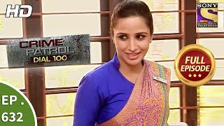 Crime Patrol Dial 100 - क्राइम पेट्रोल - Ep 638 - Full Episode - 25th October, 2017