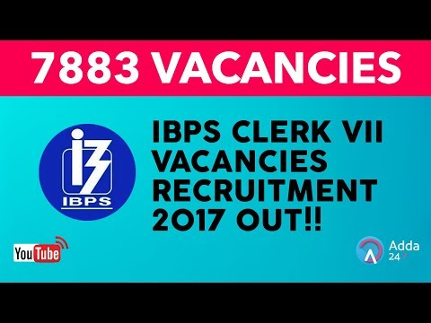 IBPS CLERK VII VACANCIES RECRUITMENT 2017 OUT!! -  Online Coaching for SBI IBPS Bank PO