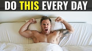5 Daily Tasks Every Man MUST Do