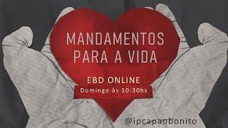 EBD ONLINE - 23/08/2020 - Mandamentos para a vida