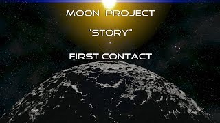 Moon Project - First Contact