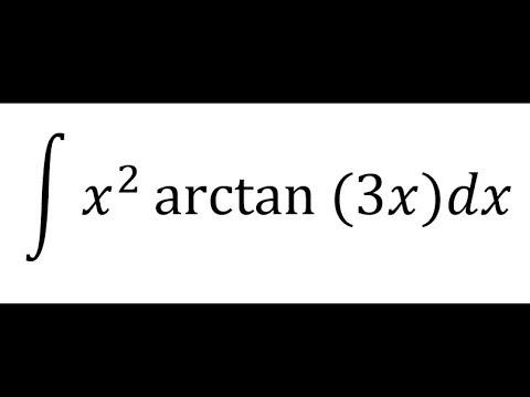 Integral De X^2*arctan(3x)  (Integración Por Partes)