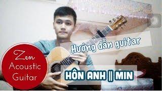 [Hướng dẫn guitar ] Hôn anh || Min