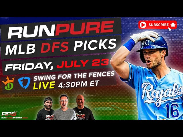 MLB DRAFTKINGS PICKS - FRIDAY JULY 23 - SWING FOR THE FENCES