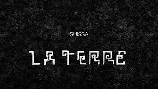 SUISSA - LA TERRE (Clip Officiel)