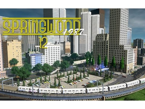 Cities Skylines: Springwood - EP12 - Downtown