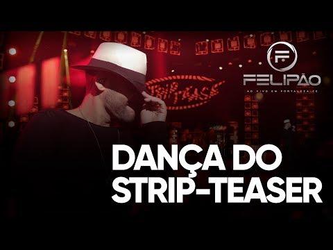 Felipão - Dança do Strip - Tease  [DVD OFICIAL - OLHA EU DE VOLTA]