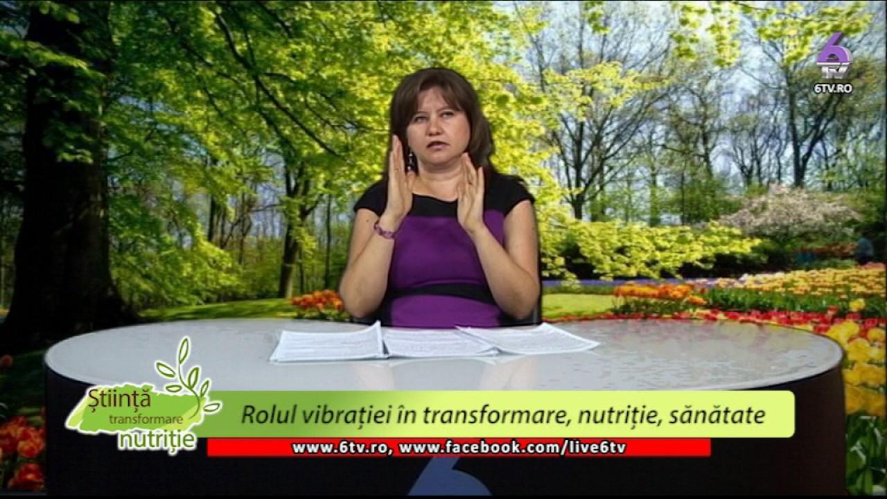 STIINTA, TRANSFORMARE, NUTRITIE 2017 06 05 - Simona Ionita-Rolul vibrației
