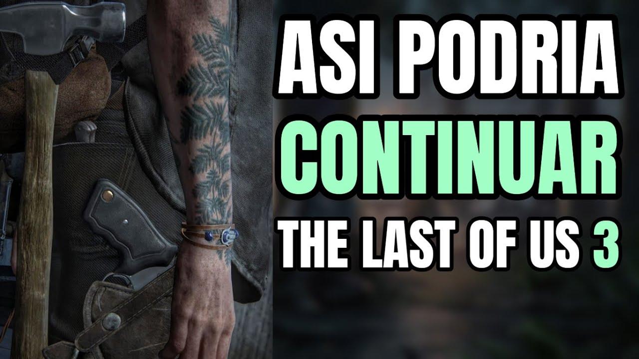THE LAST OF US 3: ASI PODRIA SER LA PRÓXIMA ENTREGA -  PS5