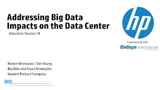Addressing Big Data Impacts on the Data Center - Entisys  Session 18: Big Data 2014 - A PSP Forum