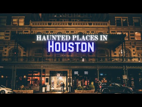 Haunted Places In Houston