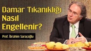 Damar Tıkanıklığı Nasıl Engellenir? | Prof. İbrahim Saraçoğlu