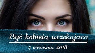 Być kobietą Urzekającą - Msza i konferencja - 4 września 2018 - Na żywo