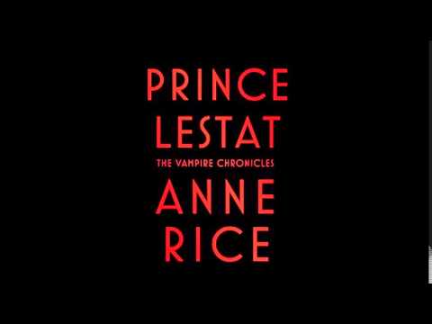 "Brandon's Book Review 10: ""Prince Lestat"" by Anne Rice"