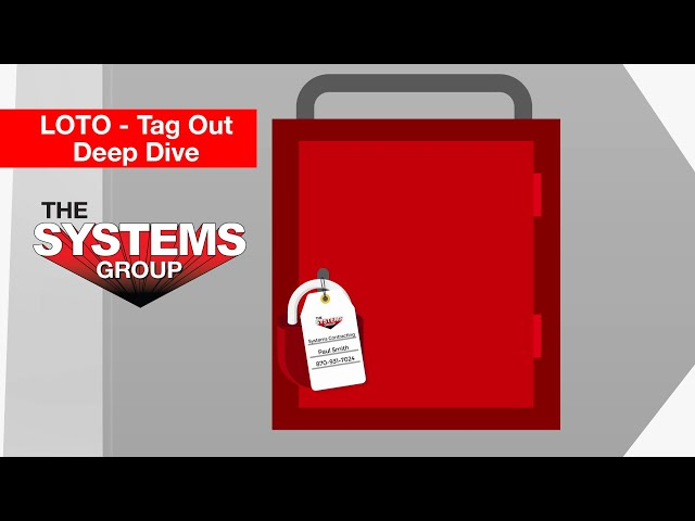 Systems LOTO Tag Out Deep Dive