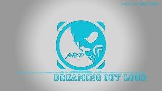 Dreaming Out Loud by Daniel Gunnarsson - [2010s Pop Music]