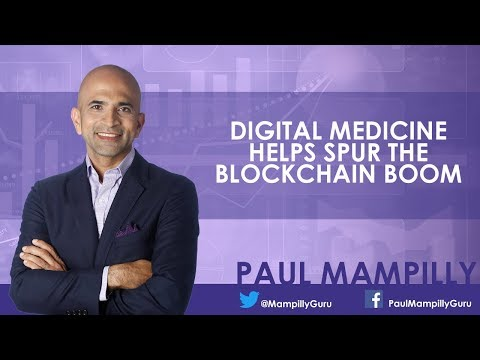 Digital Medicine Helps Spur the Blockchain Boom - Paul Mampi