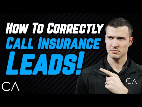 How To CORRECTLY Call Insurance Leads!