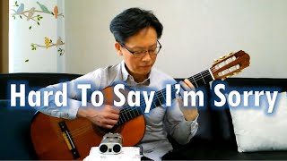 Hard To Say I'm Sorry / Chicago, Classical Guitar