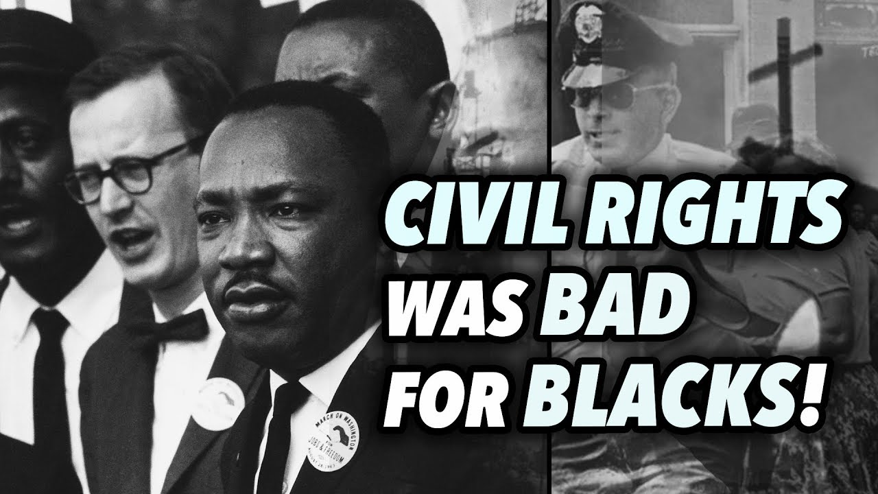 Civil Rights Was The Worst Thing To Happened To Black People
