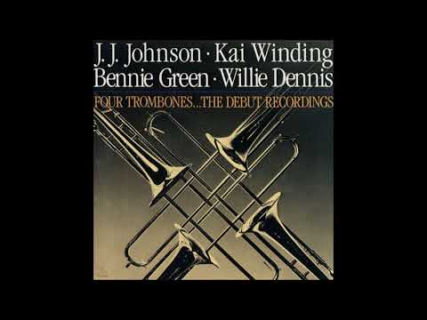 J.J. Johnson  - Four Trombones  - The Debut Recordings ( Full Album )