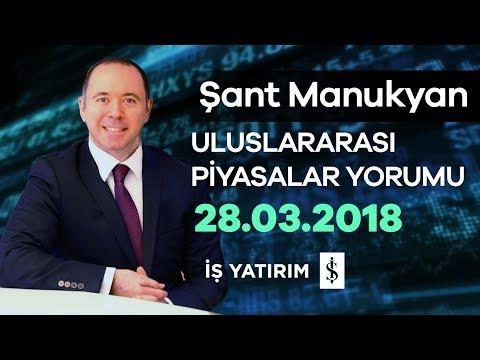 28.03.2018 | Şant Manukyan | Piyasalar