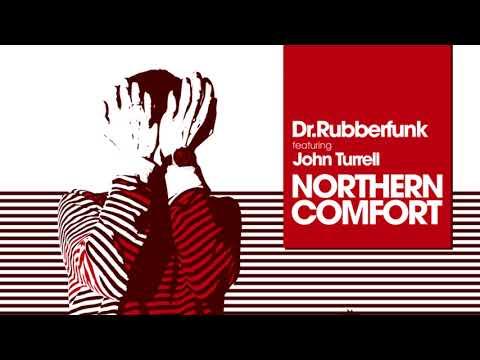 Dr Rubberfunk - Northern Comfort (feat. John Turrell) [Slynk Remix]